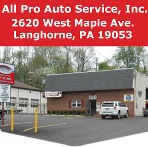 All Pro Auto Service 2620 West Maple Ave. • Langhorne, PA 19053
